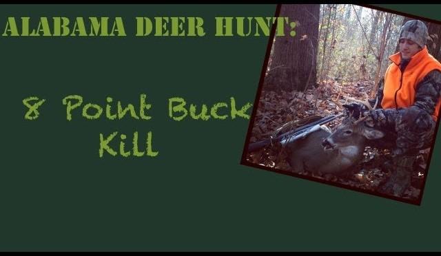 Alabama Whitetail Deer Hunt: 8 Point Buck Kill