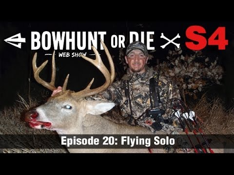 Bowhunt or Die – Season 04 Episode 20: Flying Solo
