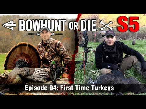 Bowhunt or Die Season 05 Episode 04- First Time Turkeys