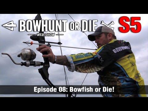 Bowhunt or Die Season 05 Episode 08- Bowfish or Die!