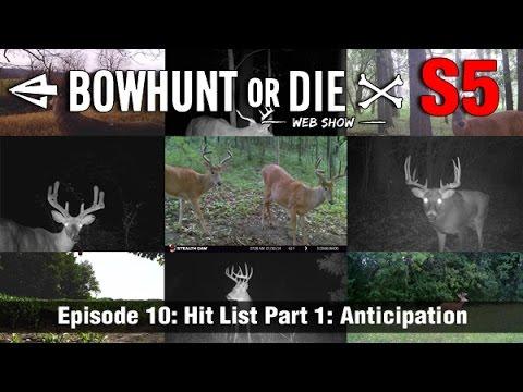 Bowhunt or Die Season 05 Episode 10- Hit List Part 1: Anticipation
