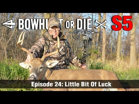 Bowhunt or Die Season 05 Episode 24: Little Bit Of Luck