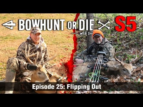 Bowhunt or Die Season 05 Episode 25: Flipping Out