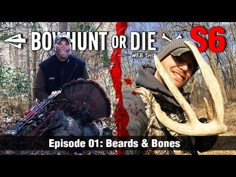 Bowhunt or Die Season 06 Episode 01: Beards & Birds