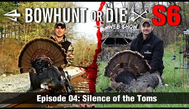 Bowhunt or Die Season 06 Episode 04: Silence of the Toms