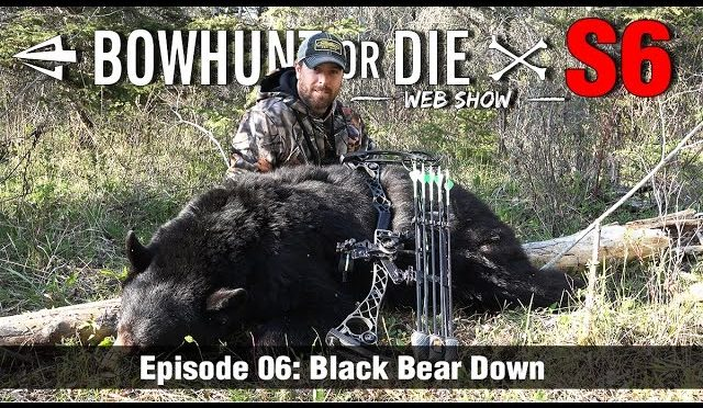 Bowhunt or Die Season 06 Episode 06: Black Bear Down