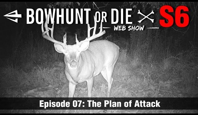 Bowhunt or Die Season 06 Episode 07: The Plan of Attack