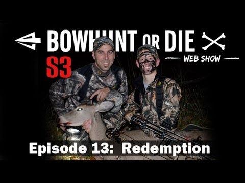 BowHunt or Die – Season 3 Episode 13: Redemption