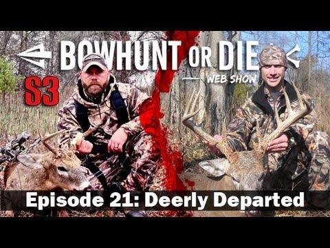 Bowhunt or Die – Season 3 Episode 21: Deerly Departed