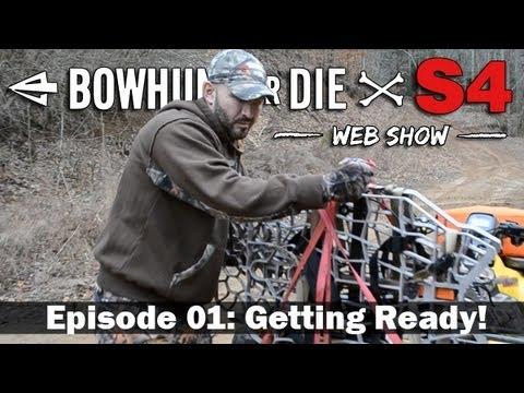 Bowhunt or Die – Season 4 Episode 01: Getting Ready