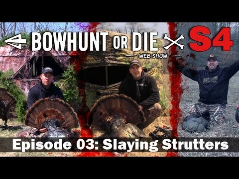 Bowhunt or Die – Season 4 Episode 03: Slaying Strutters!