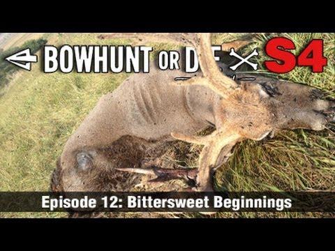 Bowhunt or Die –  Season 4 Episode 12: Bittersweet Beginnings