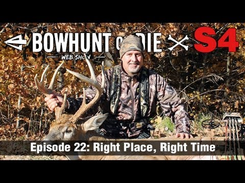 Bowhunt or Die – Season 4 Episode 22: Right Place, Right Time