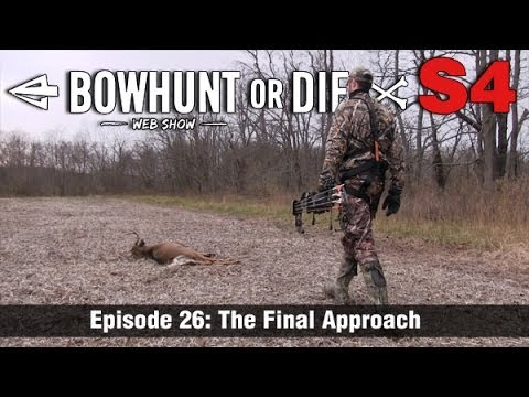 Bowhunt or Die – Season 4 Episode 26: The Final Approach