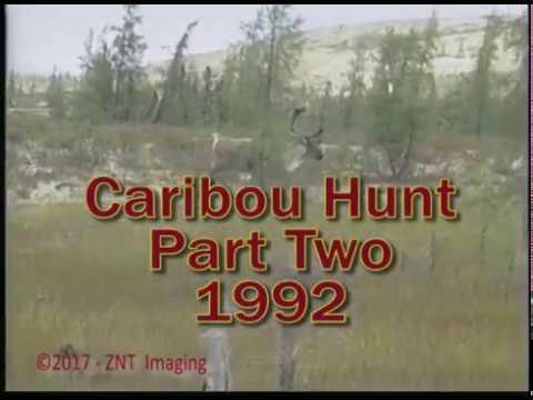 1992 Caribou Hunt Part 2 of 3