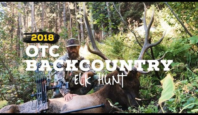 2018 OTC BACKCOUNTRY ELK HUNT- MORE THAN MEAT AND BONES