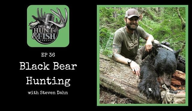 EP36 Black Bear Hunting with Steven Dahn