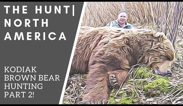 Kodiak Brown Bear Hunting PART 2 | THE HUNT