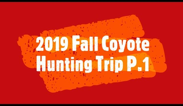 Fall Coyote Hunting Day 1